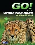 GO! with Microsoft Office Web Apps Getting Started