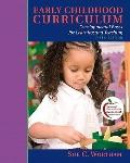 Early Childhood Curriculum: Developmental Bases for Learning and Teaching (with MyEducationL...