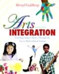 Arts Integration: Teaching Subject Matter through the Arts in Multicultural Settings (4th Ed...