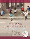Foundations of American Education : Perspectives on Education in a Changing World, Student Value Edition