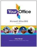Your Office: Microsoft Office 2010, Volume 1