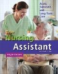 Nursing Assistant : Acute, Subacute, and Long-Term Care