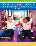 All About Child Care and Early Education: A Comprehensive Resource for Child Care Profession...