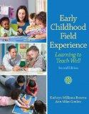 Early Childhood Field Experience : Learning to Teach Well