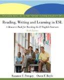 Reading, Writing, and Learning in ESL: A Resource Book for Teaching K-12 English Learners (6...