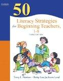 50 Literacy Strategies for Beginning Teachers, 1-8 (3rd Edition)