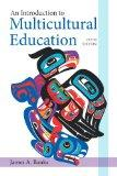 An Introduction to Multicultural Education (5th Edition) (New 2013 Curriculum & Instruction ...