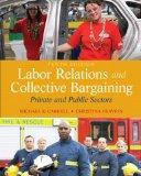 Collective Bargaining and Labor Relations : Private and Public Sectors