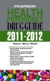 Pearson Health Professional's Drug Guide 2011-2012