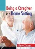 Being a Caregiver in a Home Setting
