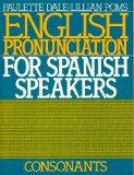 English Pronunciation for Spanish Speakers--Consonants