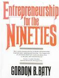 Entrepreneurship for the Nineties