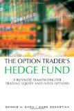 Option Trader's Hedge Fund : A Business Framework for Trading Equity and Index Options