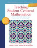 Teaching Student-Centered Mathematics: Developmentally Appropriate Instruction for Grades 3-...