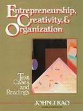 Entrepreneurship, Creativity, and Organization Text, Cases, and Readings