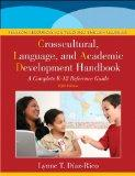 The Crosscultural, Language, and Academic Development Handbook: A Complete K-12 Reference Gu...