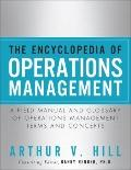 Encyclopedia of Operations Management : A Field Manual and Glossary of Operations Management Terms and Concepts