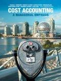 Cost Accounting: A Managerial Emphasis, Sixth Canadian Edition with MyAccountingLab (6th Edi...