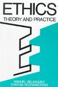 Ethics Theory and Practice