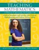 Teaching Mathematics in Diverse Classrooms for Grades 58: Practical Strategies and Activitie...