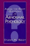Asking the Right Questions in Abnormal Psychology