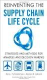 Reinventing the Supply Chain Life Cycle: Strategies and Methods for Analysis and Decision Ma...