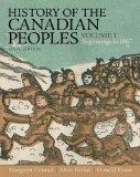 History of the Canadian Peoples: Beginnings to 1867, Vol. 1 (6th Edition) [Paperback]