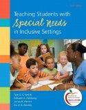 Teaching Students with Special Needs in Inclusive Settings Plus MyEducationLab with Pearson ...