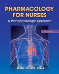 Pharmacology for Nurses: A Pathophysiologic Approach (4th Edition)