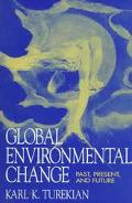 Global Environmental Change Past, Present, and Future