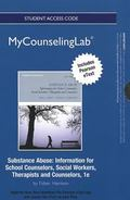 NEW MyCounselingLab with Pearson eText -- Standalone Access Card -- for Substance Abuse : In...