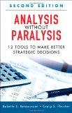 Analysis Without Paralysis : 12 Tools to Make Better Strategic Decisions