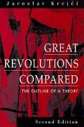 Great Revolutions Compared: The Outline of a Theory - Jaroslav Krejci - Paperback