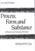 Process, Form, and Substance A Rhetoric for Advanced Writers