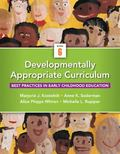 Developmentally Appropriate Curriculum : Best Practices in Early Childhood Education