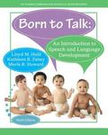 Born to Talk: An Introduction to Speech and Language Development (6th Edition)