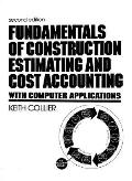 Fundamentals of Construction Estimating and Cost Accounting With Computer Application