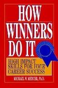 How Winners Do It: High Impact Skills for Your Career Success - Michael W. Mercer - Paperback