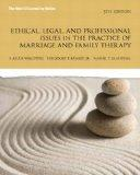 Ethical, Legal, and Professional Issues in the Practice of Marriage and Family Therapy, Upda...