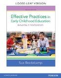 Effective Practices in Early Childhood Education: Building a Foundation, Loose-Leaf Version ...