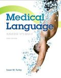 Medical Language Plus NEW MyMedicalTerminologyLab with Pearson eText -- Access Card Package ...