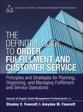 Definitive Guide to Order Fulfillment and Customer Service : Principles and Strategies for P...