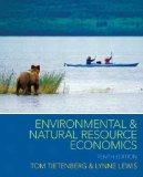 Environmental & Natural Resource Economics (10th Edition) (Pearson Series in Economics)