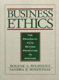 Business Ethics The Pragmatic Path Beyond Principles to Process