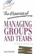 Essence of Managing Groups+teams