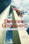 Defending Government Why Big Government Works