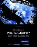 A Short Course in Photography: Film and Darkroom Plus NEW MyArtsLab with Pearson eText -- Ac...