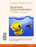 Business Communication Today, Student Value Edition Plus 2014 MyBCommLab with Pearson eText ...