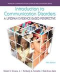 Introduction to Communication Disorders: A Lifespan Evidence-Based Perspective, Loose-Leaf V...