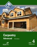 Carpentry Advanced Level 4 Trainee Guide (5th Edition)